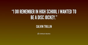 """do remember in high school I wanted to be a disc jockey."""""""