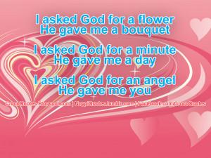 asked God for an angel he gave you I asked God for an angel He gave ...