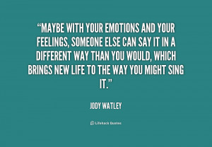 quote-Jody-Watley-maybe-with-your-emotions-and-your-feelings-223499 ...