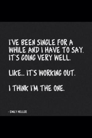 Single life... I am the one.