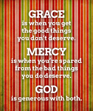 ... Mercy is what carries you through. Thanks for that dose of reality