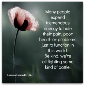 Be Kind, We're All Fighting Some Kind Of Battle: Quote About Be Kind ...