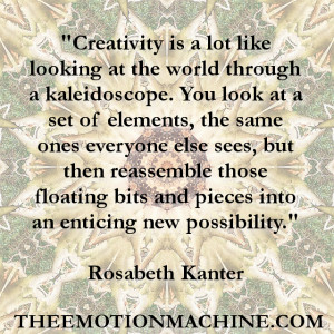 Creativity Is Like A Kaleidoscope