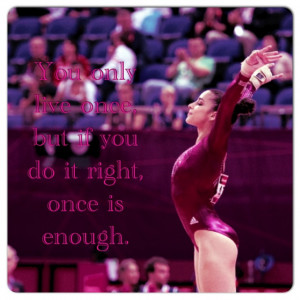 The quote is really cheesy, but I love Aly Raisman. :)