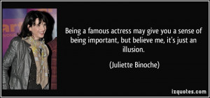 Being a famous actress may give you a sense of being important, but ...