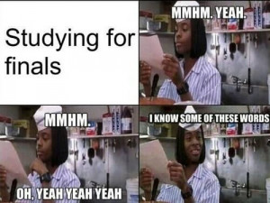 While studying and taking finals