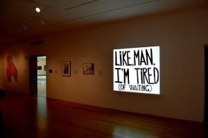 Like, Man, I'm Tired Of Waiting