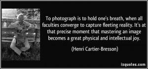 More Henri Cartier-Bresson Quotes