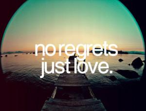 No regrets. Just Love.