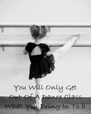 You Will Only Get Out Of A Dance Class What You Bring In To It