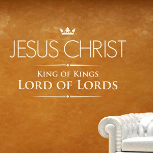 Christian Wall Quote Decor   Jesus Christ King of kings Lord of Lord