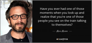 50 Best Marc Maron Quotes | A-Z Quotes
