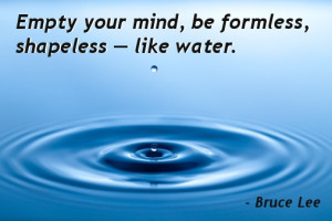 ... be like water quote source http becuo com bruce lee quotes water my
