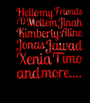 Quotes Picture: beeeeeepo my friends :d meltem jinah kimberly aline ...