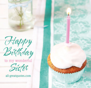 Happy Birthday To My Wonderful Sister – Share Free Birthday Cards ...