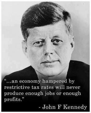 John F Kennedy on restrictive taxes.