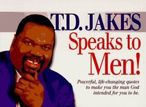 Search - T.D. Jakes Speaks to Men!: Powerful, Life-Changing Quotes to ...