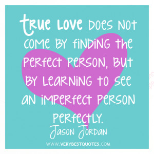 Love quotes, true love quotes, True love does not come by finding the ...