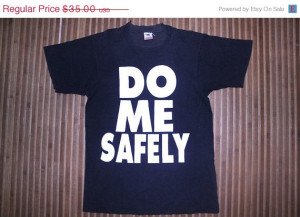 ON SALE Vintage Vtg Do Me Safely Use A Condom Funny tee shirt Size M