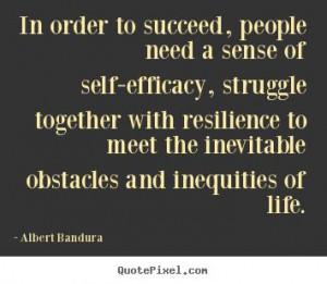 ... sense of self-efficacy, struggle.. Albert Bandura best success quotes