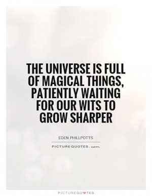 ... , patiently waiting for our wits to grow sharper Picture Quote #1