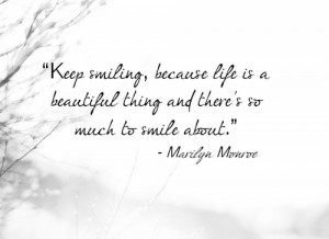 Marilyn Monroe Quotes Keep Smiling Because Life
