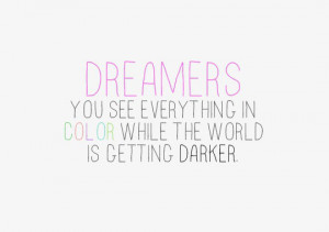 Dreamers see everything in color