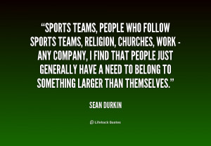 quote-Sean-Durkin-sports-teams-people-who-follow-sports-teams-176556 ...