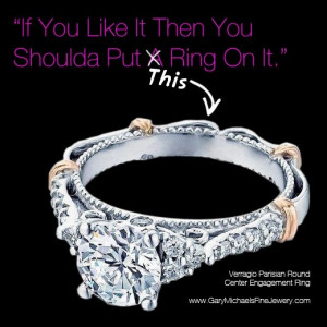 ... Then You Shoulda Put A Ring On It