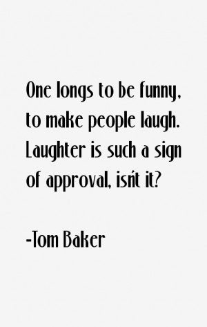 One longs to be funny to make people laugh Laughter is such a sign
