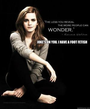 jokes on you i have a foot fetish - Emma Watsons Feet