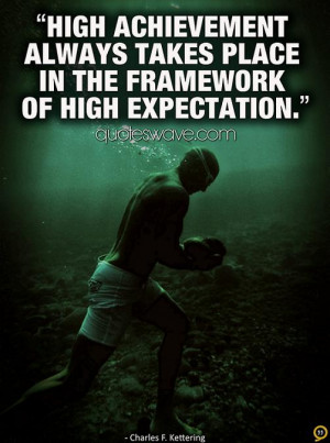 High achievement always takes place in the framework of high ...