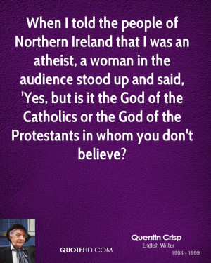 When I told the people of Northern Ireland that I was an atheist, a ...