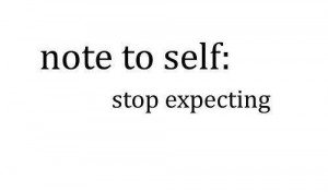 Note to sell.... Stop EXPECTING!!