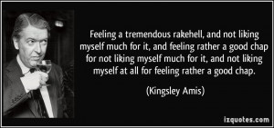 ... myself much for it, and not liking myself at all for feeling rather a