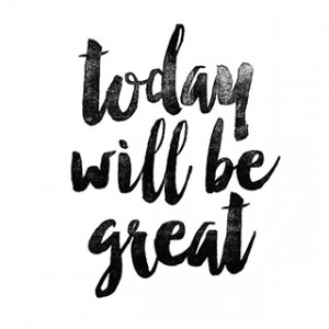 quote-today-will-be-great