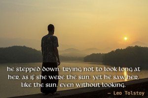 ... her, as if she were the sun, yet he saw her, like the sun, even