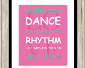 When you dance to your own rhythm, dance quotes, typography, girls ...