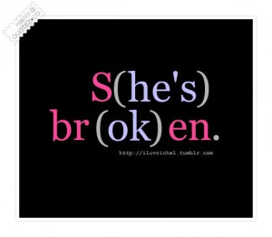 yup if she is broken he tends to be perfectly ok, but in the end, she ...