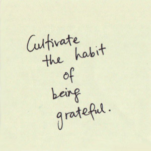 Cultivate the habit od being grateful best positive quotes