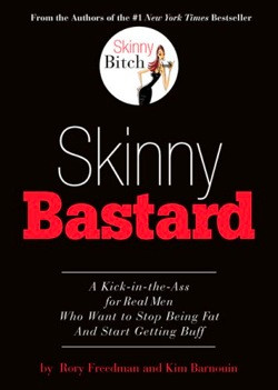 The ladies who brought us Skinny Bitch are coming out with a version ...