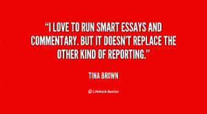 love to run smart essays and commentary. But it doesn't replace the ...