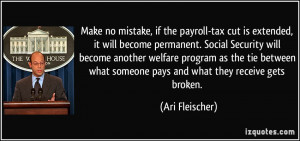Make no mistake, if the payroll-tax cut is extended, it will become ...
