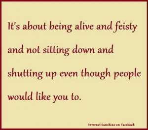 Alive And Feisty | Quotes and Sayings