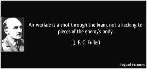 Air warfare is a shot through the brain, not a hacking to pieces of ...