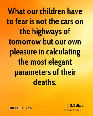 ... pleasure in calculating the most elegant parameters of their deaths