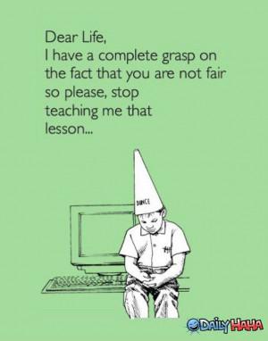 Dear Life - http://lol4eva.com/funny/dear-life/
