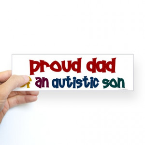 ... Gifts > Autism Auto > Proud Dad Of Autistic Son 2 Bumper Sticker