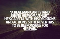 real man can't stand seeing his woman hurt. He's careful with his ...