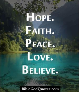 ... com/hope-faith-peace-love-believe/ Hope. Faith. Peace. Love. Believe